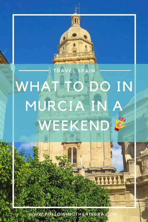 What to do in Murcia in a weekend