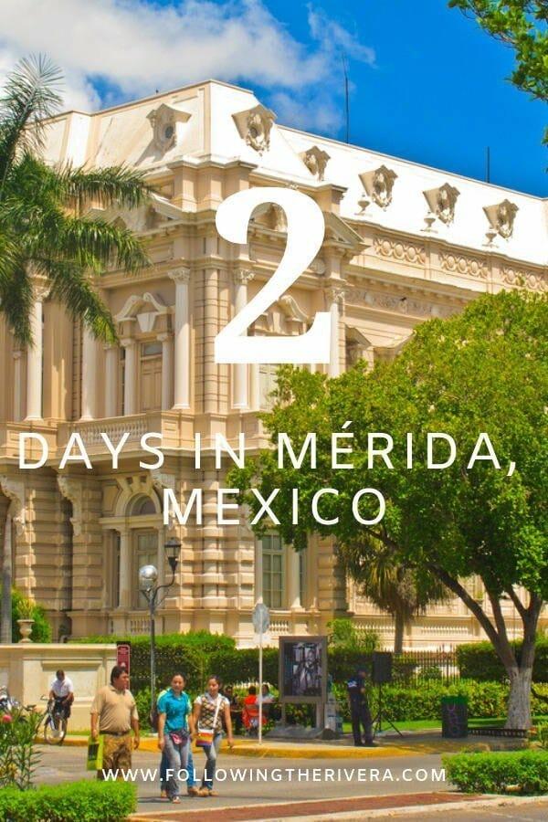 2 days in Merida Mexico