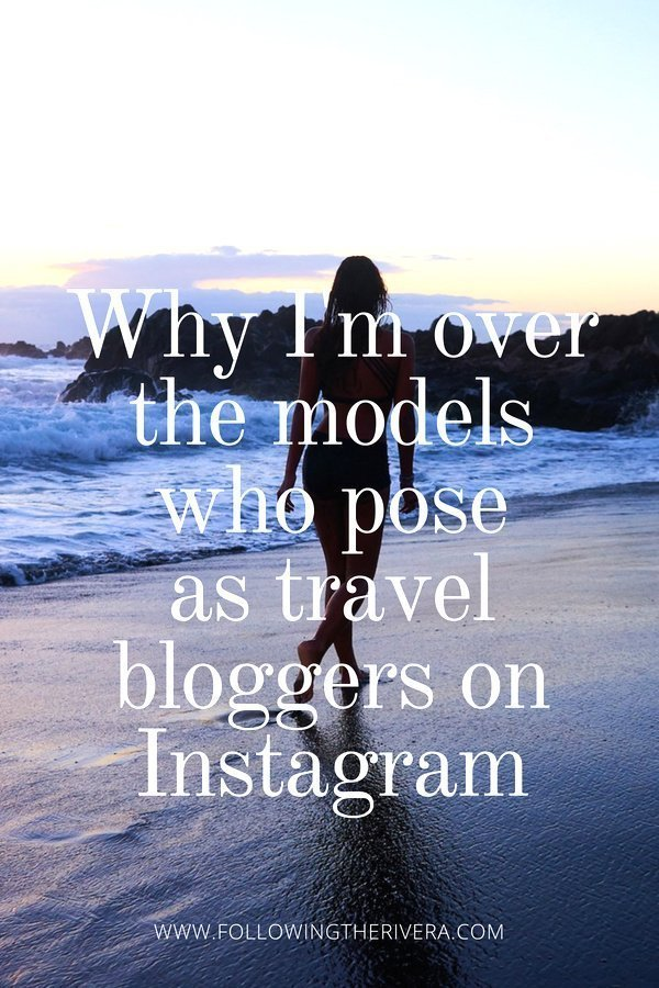 Instagram travel models who pose as bloggers   why I'm over it 2