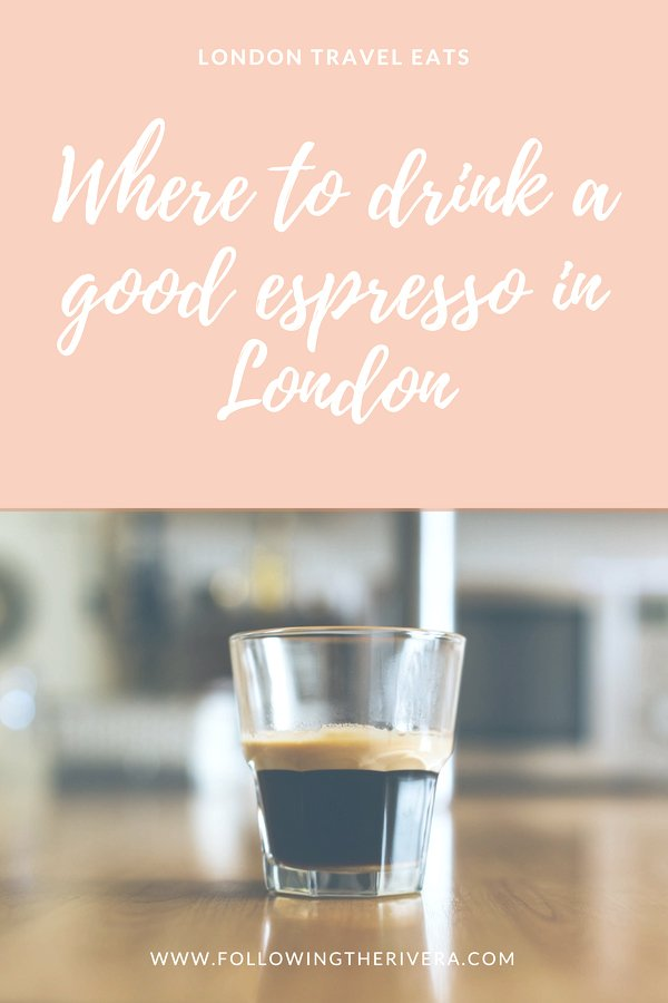 Where to drink a good espresso in London