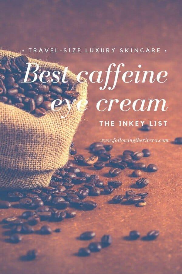 Best caffeine eye cream - The Inkey List 1