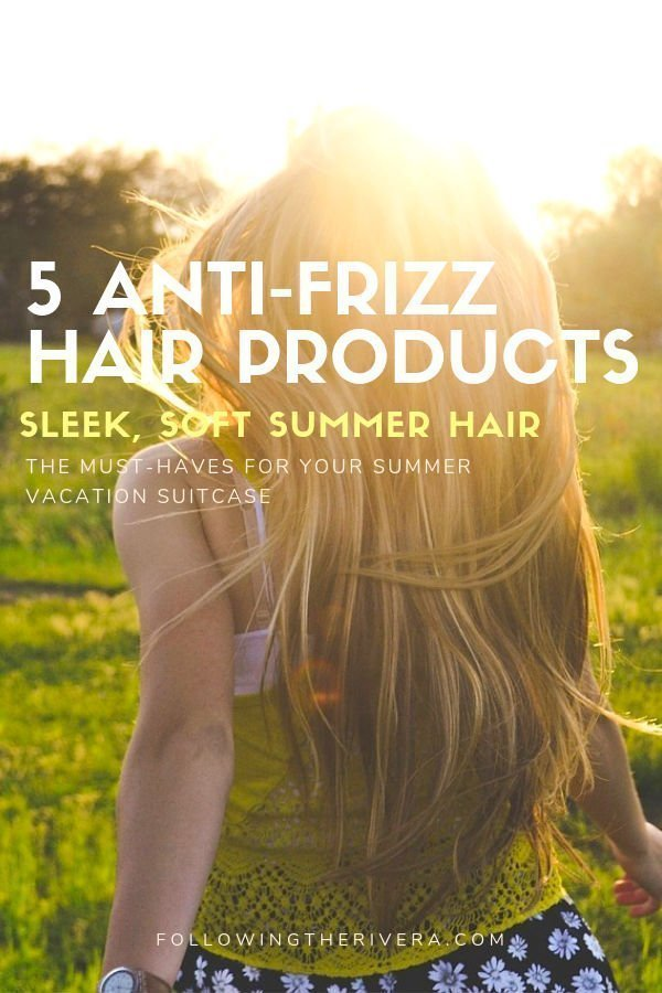 5 anti-frizz products for sleek, sexy summer hair 3
