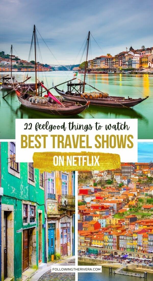 Best feelgood travel shows on Netflix